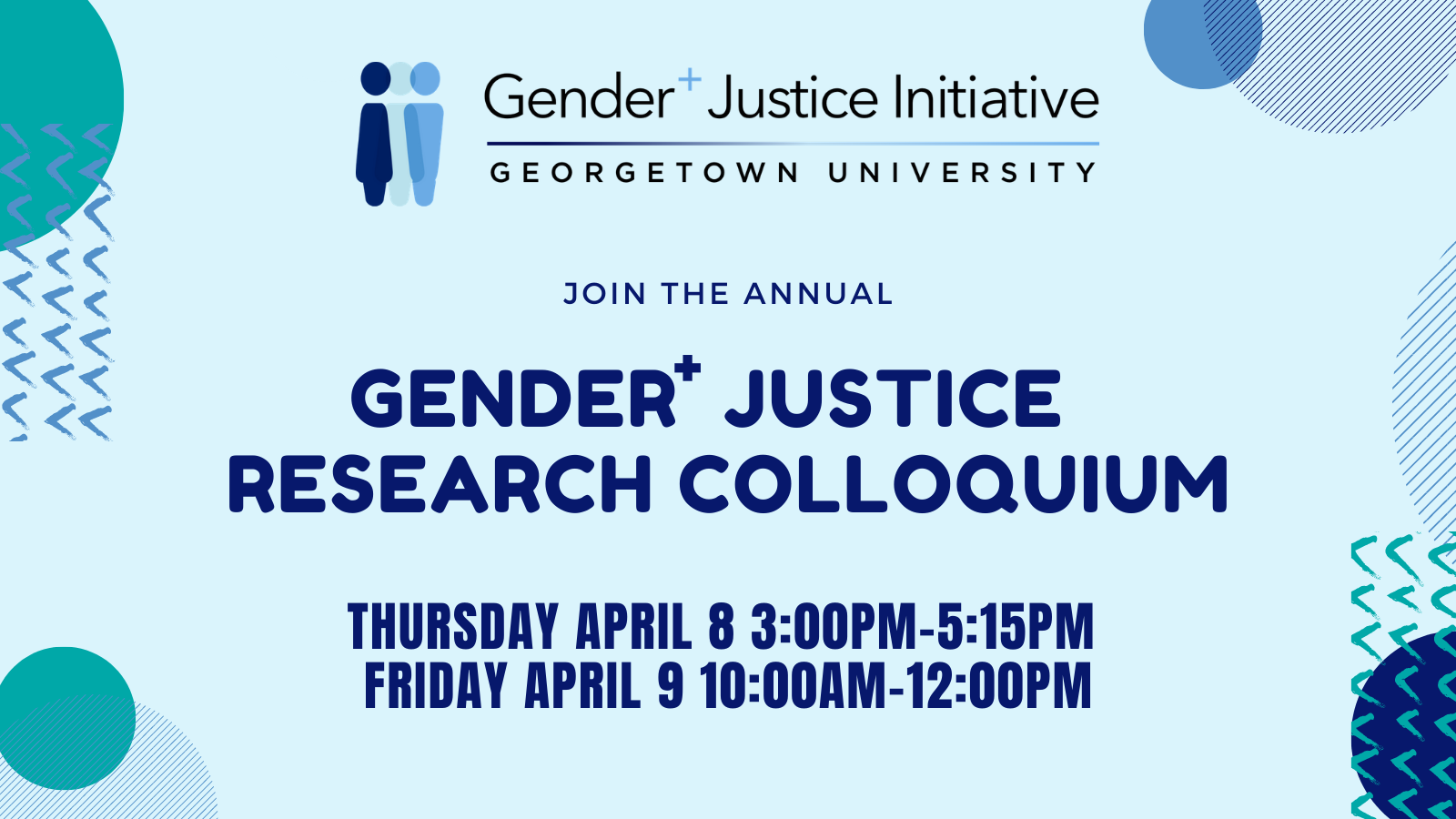 Flyer for Gender+ Justice Colloquium 2021 - light blue background and date and details in navy blue