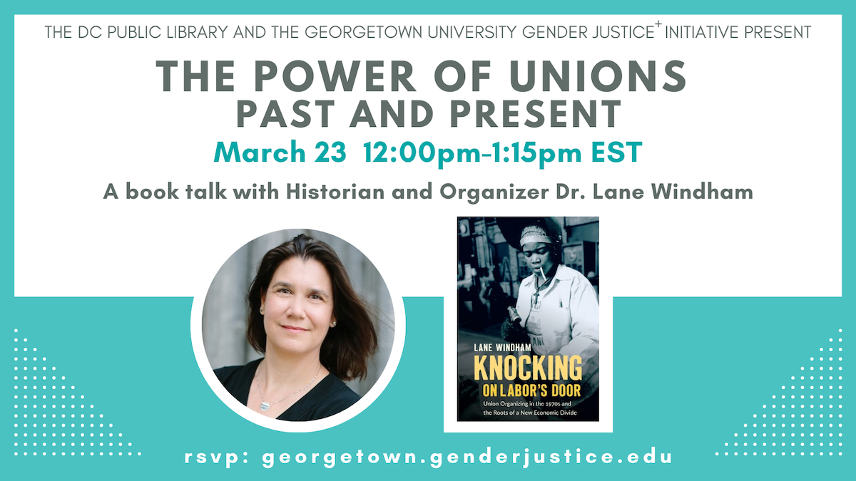 Flyer of The Power of Unions - details of program, bottom left headshot of author Lane Windham and bottom right book Cover of Knocking on Labor's door, teal and white background
